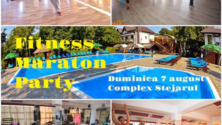 Fitness Maraton Party – 7 august, Complex Stejarul